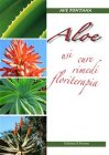 Aloe: Usi, Cure, Rimedi, Floriterapia (eBook)