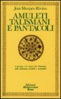 Amuleti Talismani e Pantacoli