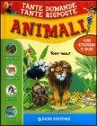 Animali - Tante Domande Tante Risposte