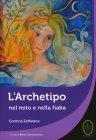 L'Archetipo nel Mito e nella Fiaba