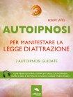 Autoipnosi per Manifestare la Legge di Attrazione (eBook)