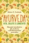 Ayurveda - Vita, Salute e Longevità