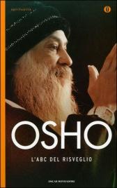 L'ABC DEL RISVEGLIO di Osho