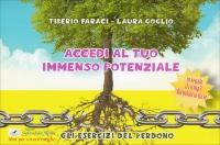 ACCEDI AL TUO IMMENSO POTENZIALE Gli esercizi del perdono di Tiberio Faraci, Laura Goglio