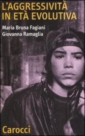 L'AGGRESSIVITà IN ETà EVOLUTIVA di Maria Bruna Fagiani