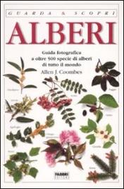 ALBERI Guida fotografica a oltre 500 alberi di tutto il mondo di Allen J. Coombes