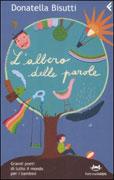 L'ALBERO DELLE PAROLE Grandi poeti di tutto il mondo per i bambini di Donatella Bisutti