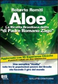 ALOE: LA RICETTA BRASILIANA DETTA DI PADRE ROMANO ZAGO Una semplice ricetta nata tra le popolazioni povere del Brasile sta facendo il giro del mondo di Roberto Romiti