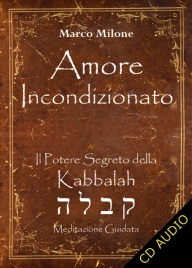 AMORE INCONDIZIONATO Il potere segreto della Kabbalah