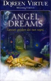 ANGEL DREAMS Lasciati guidare dai tuoi sogni di Doreen Virtue                                   ,                          Melissa Virtue