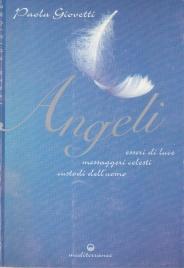 ANGELI Esseri di luce, messaggeri celesti, custodi dell'uomo di Paola Giovetti