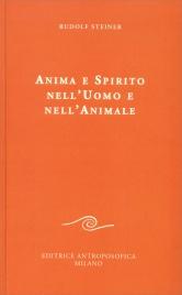 ANIMA E SPIRITO NELL'UOMO E NELL'ANIMALE di Rudolf Steiner
