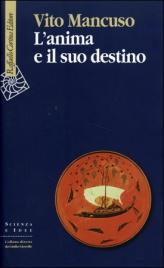 L'ANIMA E IL SUO DESTINO di Vito Mancuso