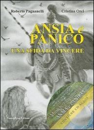 ANSIA E PANICO - UNA SFIDA DA VINCERE Contiene CD audio con musiche rilassanti per Ansia e Panico di Roberto Pagnanelli
