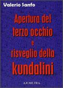 APERTURA DEL TERZO OCCHIO E RISVEGLIO DELLA KUNDALINI di Valerio Sanfo