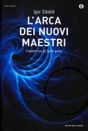 L'ARCA DEI NUOVI MAESTRI di Igor Sibaldi