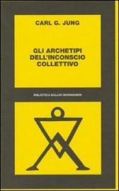 GLI ARCHETIPI DELL'INCONSCIO COLLETTIVO di Carl Gustav Jung