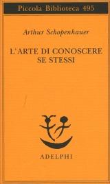 L'ARTE DI CONOSCERE SE STESSI di Arthur Schopenhauer