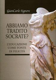 Abbiamo Tradito Socrate?