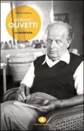 Adriano Olivetti: la Biografia