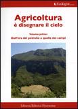 Agricoltura è Disegnare il Cielo - Vol. 1