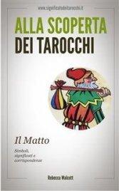 Alla Scoperta dei Tarocchi: Il Matto (eBook)