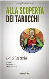 Alla Scoperta dei Tarocchi: La Giustizia (eBook)