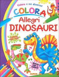 Coloro e mi Diverto! - Colora Allegri Dinosauri