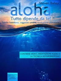 Aloha. Tutto Dipende da Te! (eBook)