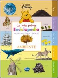 Ambiente: La Mia Prima Enciclopedia con Winnie The Pooh e i Suoi Amici