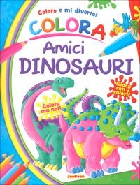 Coloro e mi Diverto - Colora Amici Dinosauri