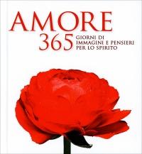 Amore 365 - Giorni di Immagini e Pensieri