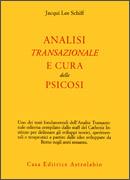 Analisi Transazionale e Cura delle Psicosi