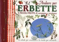 Andare per Erbette e Piccoli Frutti di Campagna e Montagna