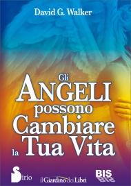 Gli Angeli Possono Cambiare la Tua Vita
