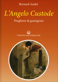 L'Angelo Custode - Preghiere di Guarigione