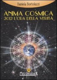 Anima Cosmica - 2012 l'Ora della Verità