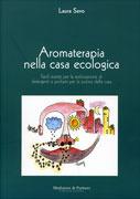 Aromaterapia nella Casa Ecologica