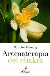 Aromaterapia dei Chakra