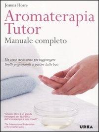 Aromaterapia Tutor - Manuale Completo