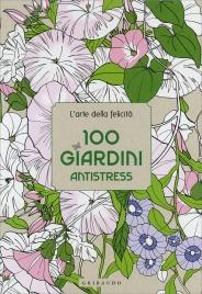L'Arte della Felicità - 100 Giardini Antistress