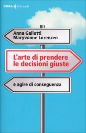 L'Arte di Prendere le Decisioni Giuste