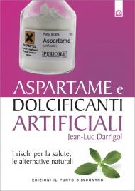 Aspartame e Dolcificanti Artificiali (eBook)