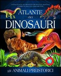 Atlante dei Dinosauri gli Animali Preistorici