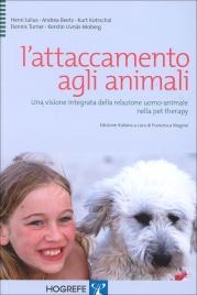 L'ATTACCAMENTO AGLI ANIMALI Una visione integrata della relazione uomo-animale nella pet therapy di Henri Julius