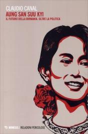 Aung San Suu Kyi - Il Futuro della Birmania