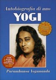 Autobiografia di uno Yogi - Edizione Speciale per i 70 Anni - Con CD e Ritratto del Maestro Allegato