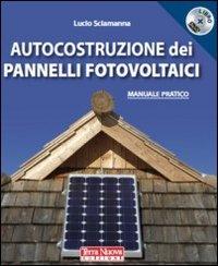 Autocostruzione dei Pannelli Fotovoltaici - Libro + DVD