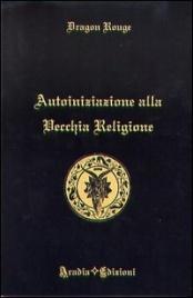 Autoiniziazione alla Vecchia Religione