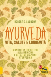 Ayurveda - Vita, Salute e Longevità (eBook)